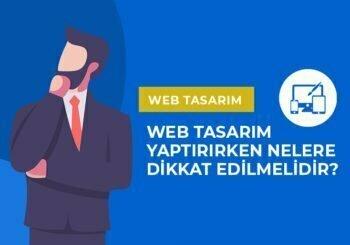 Web Tasarım Yaptırırken Nelere Dikkat Edilmelidir