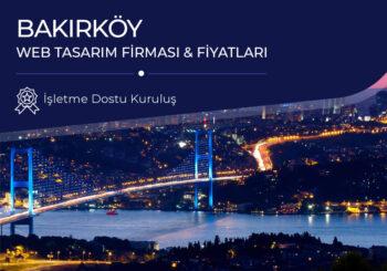 Bakırköy Web Tasarım Firması ve Fiyatları
