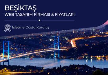 Beşiktaş Web Tasarım Firması ve Fiyatları